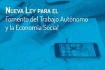 Entra en vigor la Ley de Fomento del Trabajo Autónomo y Economía Social